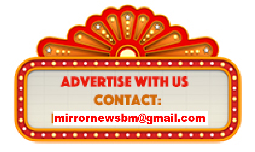 Mirror News advertisement to place ads. Email: mirrornewsbm@gmail.com