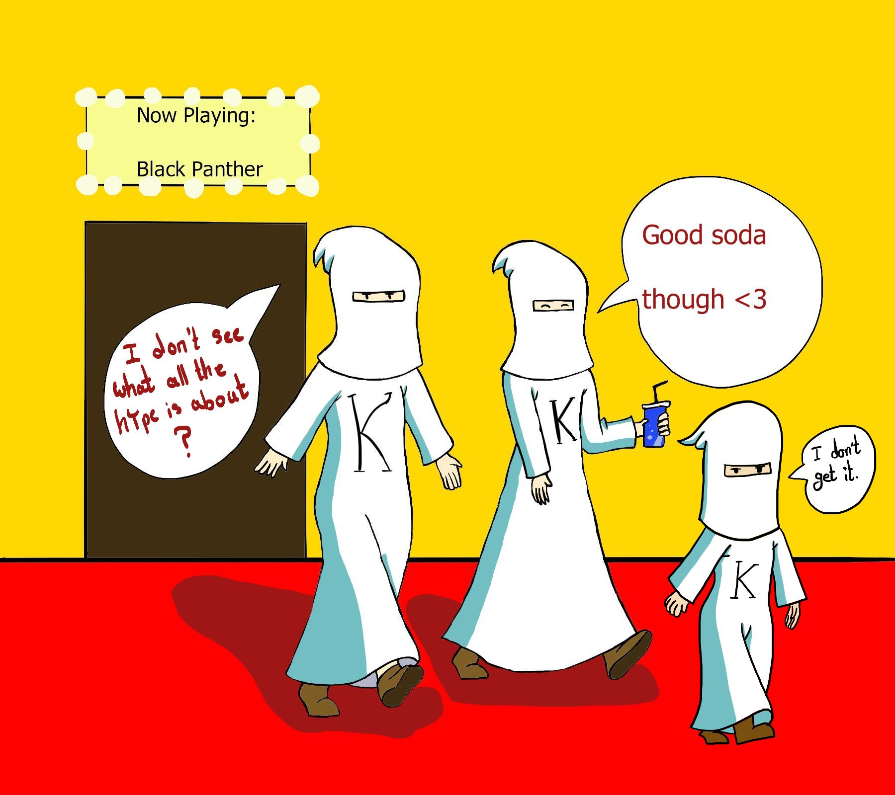 Comic of a family of three in KKK robes and hoods coming out of the theater having just seen Black Panther and saying they don't know what the hype is about.