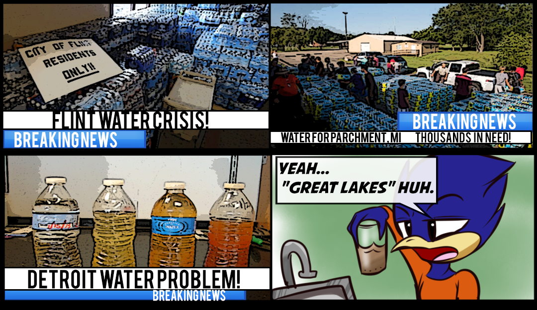 "4-panel comic strip. The first three panels show stills from news programming regarding issues with water in Flint Parchment, and Detroit, Michigan. The final panel shows HFC Hawkster holding a brown glass of water while saying, ""Yeah... 'Great Lakes', Huh."""