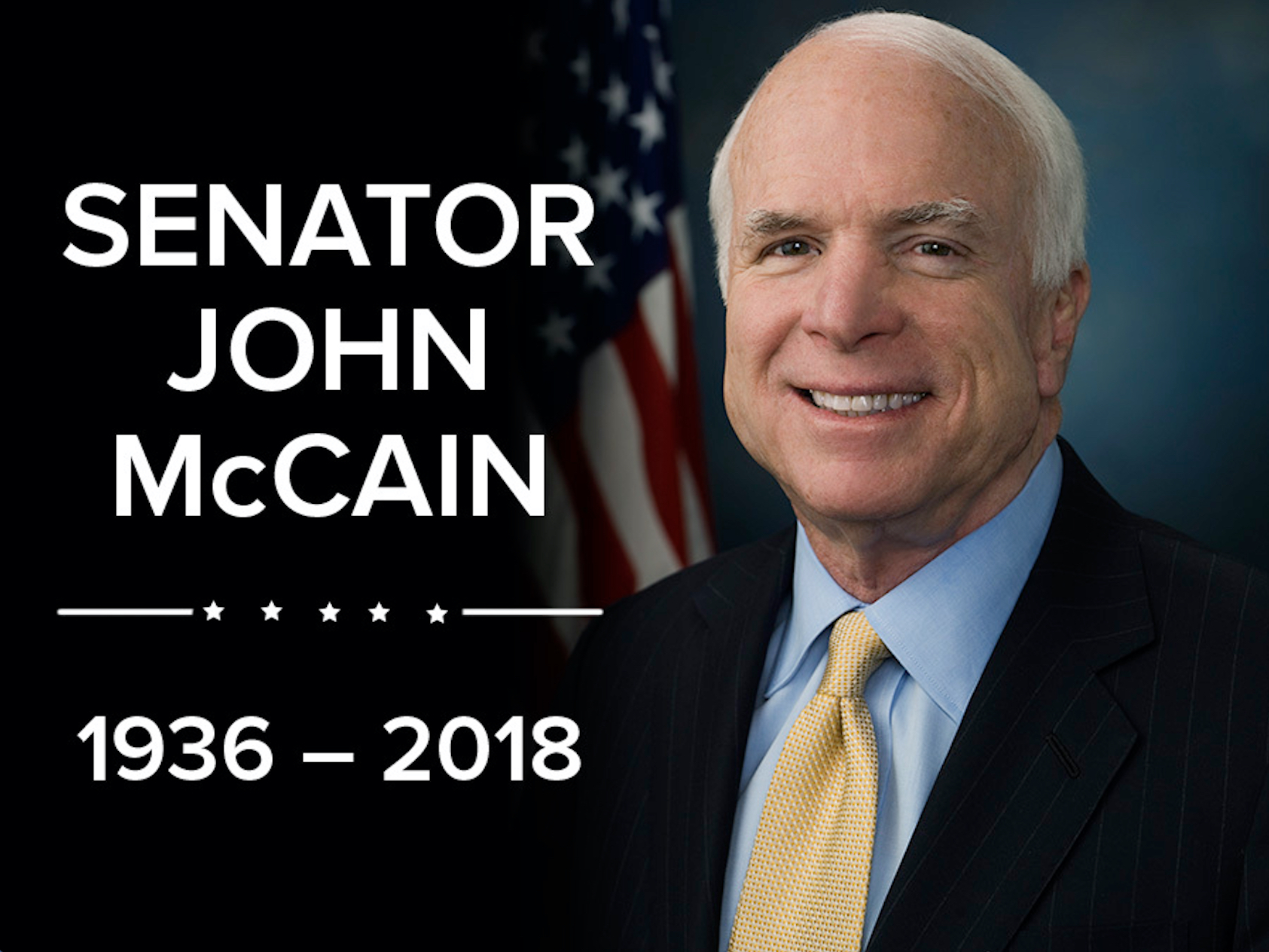 "An image of John McCain, which reads ""Senator John McCain, 1936 - 2018"""