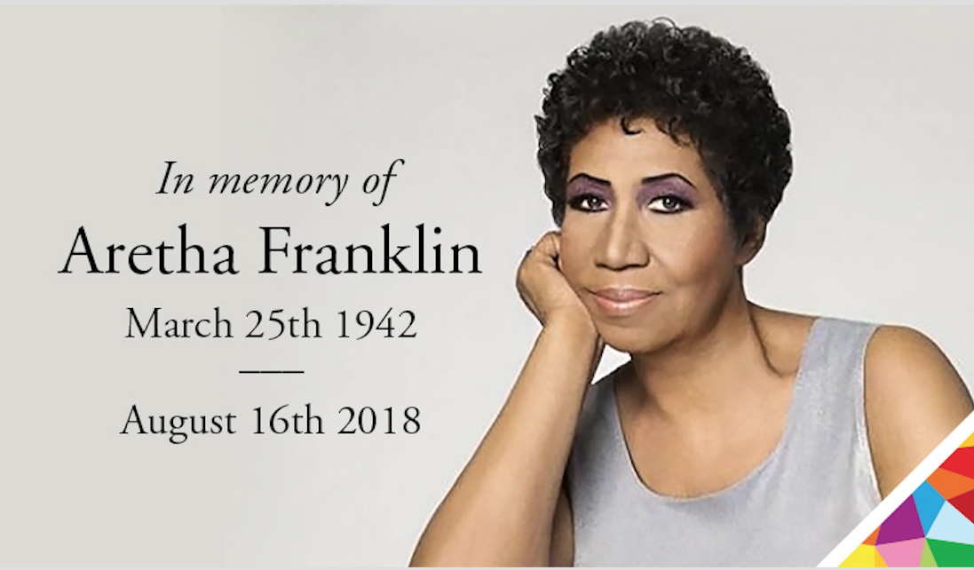"Image of Aretha Franklin which reads, ""In memory of Aretha Franklin. March 25th, 1942 - August 16th, 2018."""