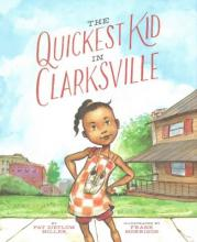 Cover of children's book titled Quickest Kid in Clarksville picturing an drawing of a thin African American girl with braids in a checkered dress.