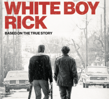 """Poster for film """"White Boy Rick"""""""